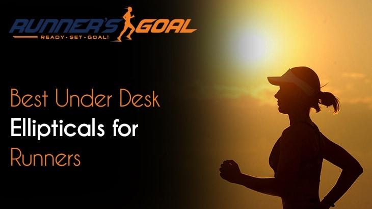 Best Under Desk Ellipticals for Runners